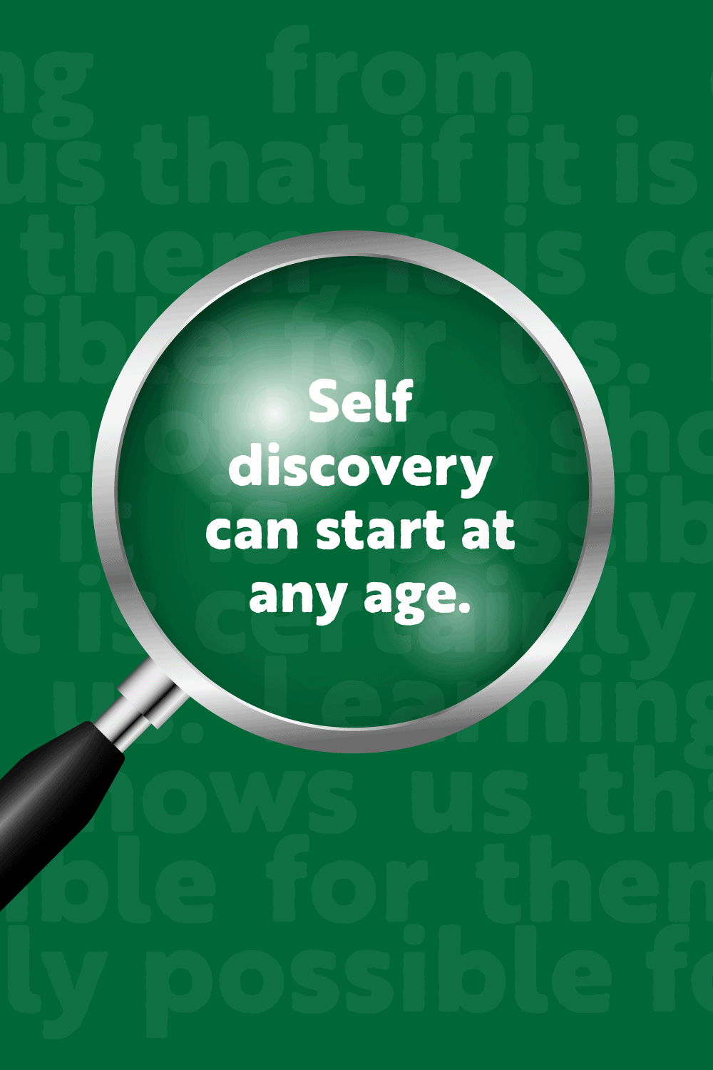 magnifying glass with green background and white text on how self discovery at start at age 30