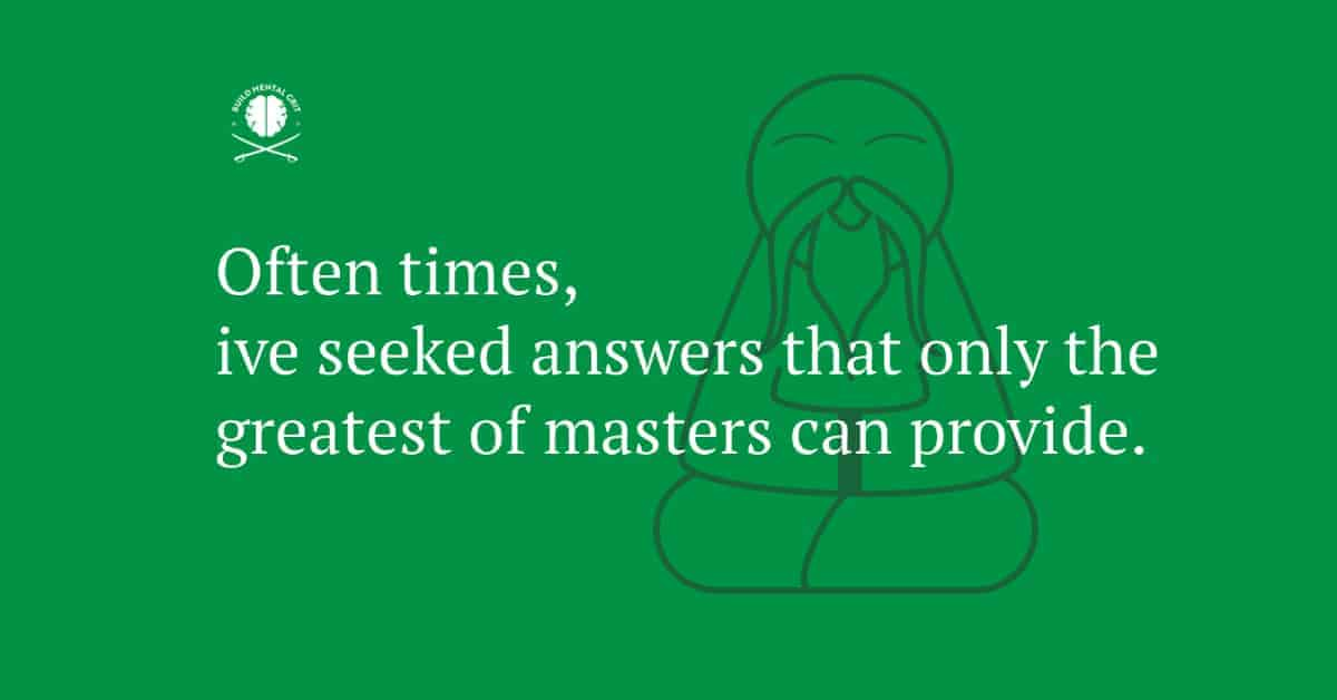Quote with a green background, white text and illustration of a master, how only the greatest of masters can provide answers. (1)